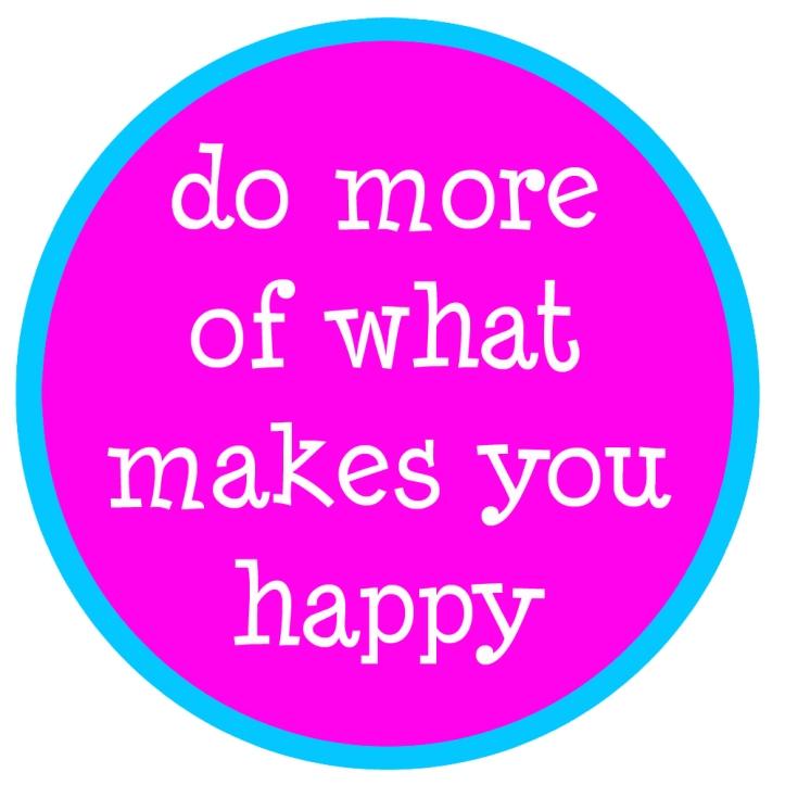 """credit: www.thenauticalwheeler.wordpress.com """"Haz más de lo que te hace feliz."""""""